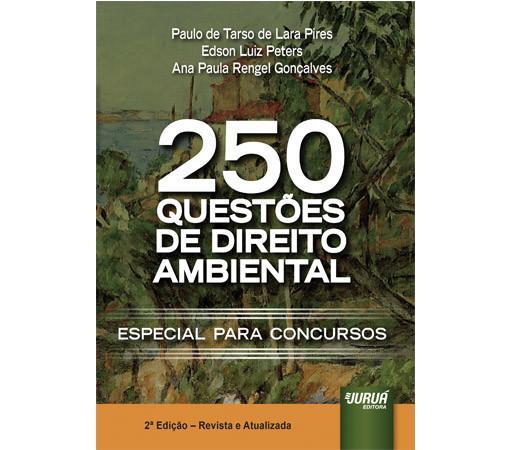 250 Questões de Direito Ambiental – Especial para Concursos