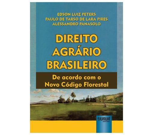 Direito Agrário Brasileiro – De Acordo com o Novo Código Florestal