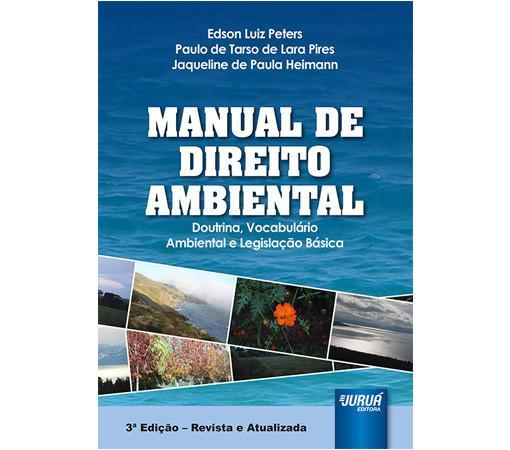 Manual de Direito Ambiental – Doutrina, Vocabulário Ambiental e Legislação Básica